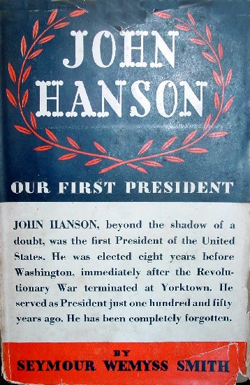 John Hanson our First President by Seymore Wemyss Smith